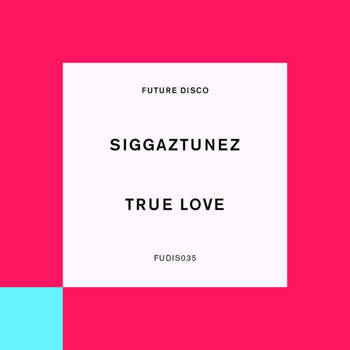 Siggatunez - True Love (Feat. Vany T Fair)