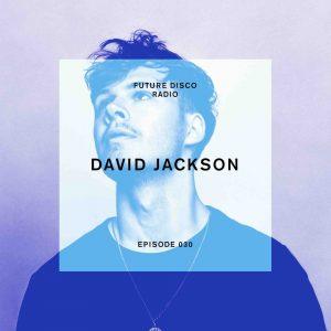 David Jackson Future Disco Radio Show