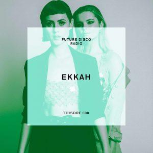Ekkah Future Disco Radio Show
