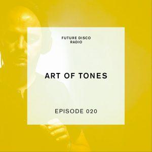 Art of Tones Future Disco Radio Show