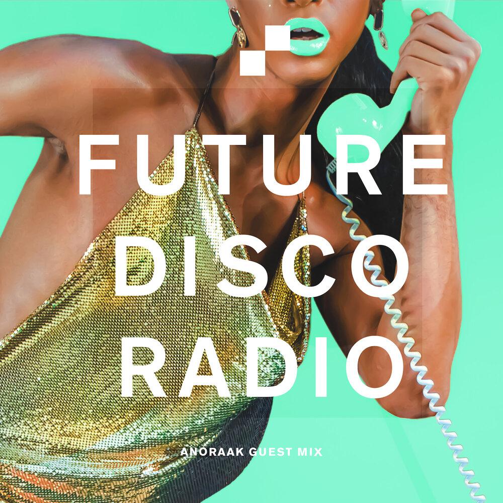 Anoraak Future Disco Radio Show