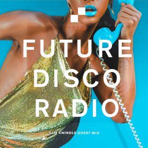 Dam Swindle Future Disco Radio Show