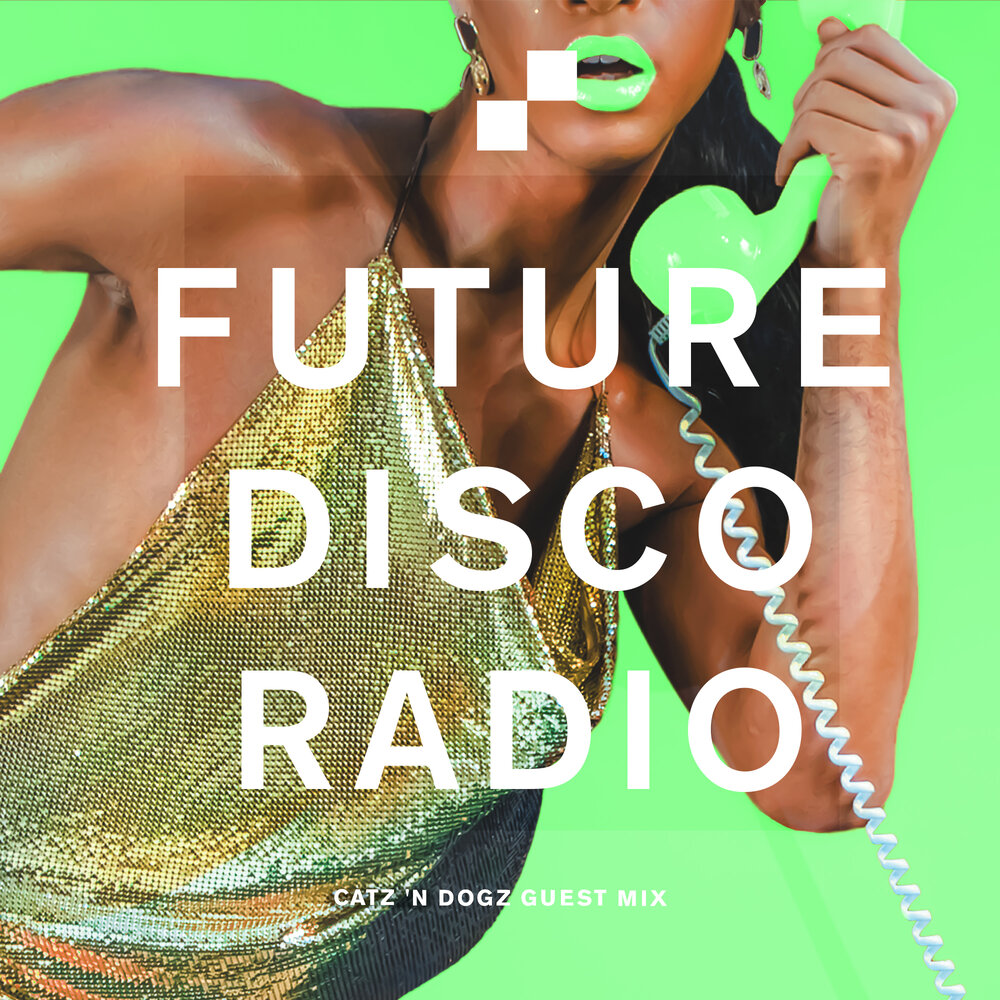 Catz 'N Dogz Future Disco Radio Show