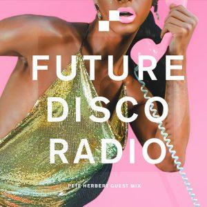 Pete Herbert Future Disco Radio Show