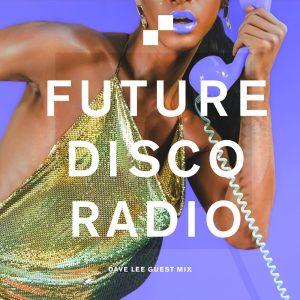 Dave Lee Future Disco Radio Show