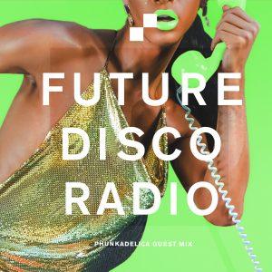 Phunkadelica Future Disco Radio Show