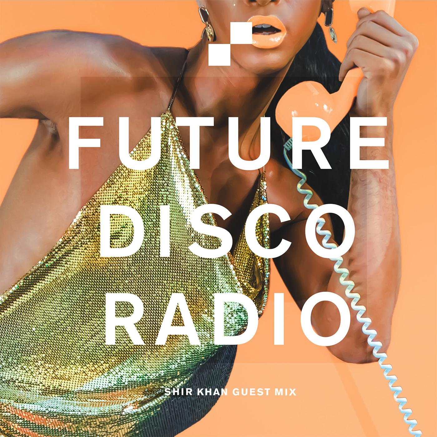 Shir Khan Future Disco Radio Show