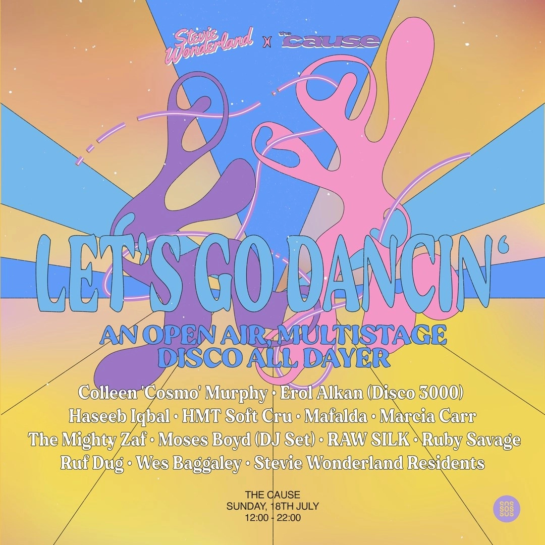 Stevie Wonderland x The Cause: Let's Go Dancin' - An Open-air Multistage Disco All Dayer