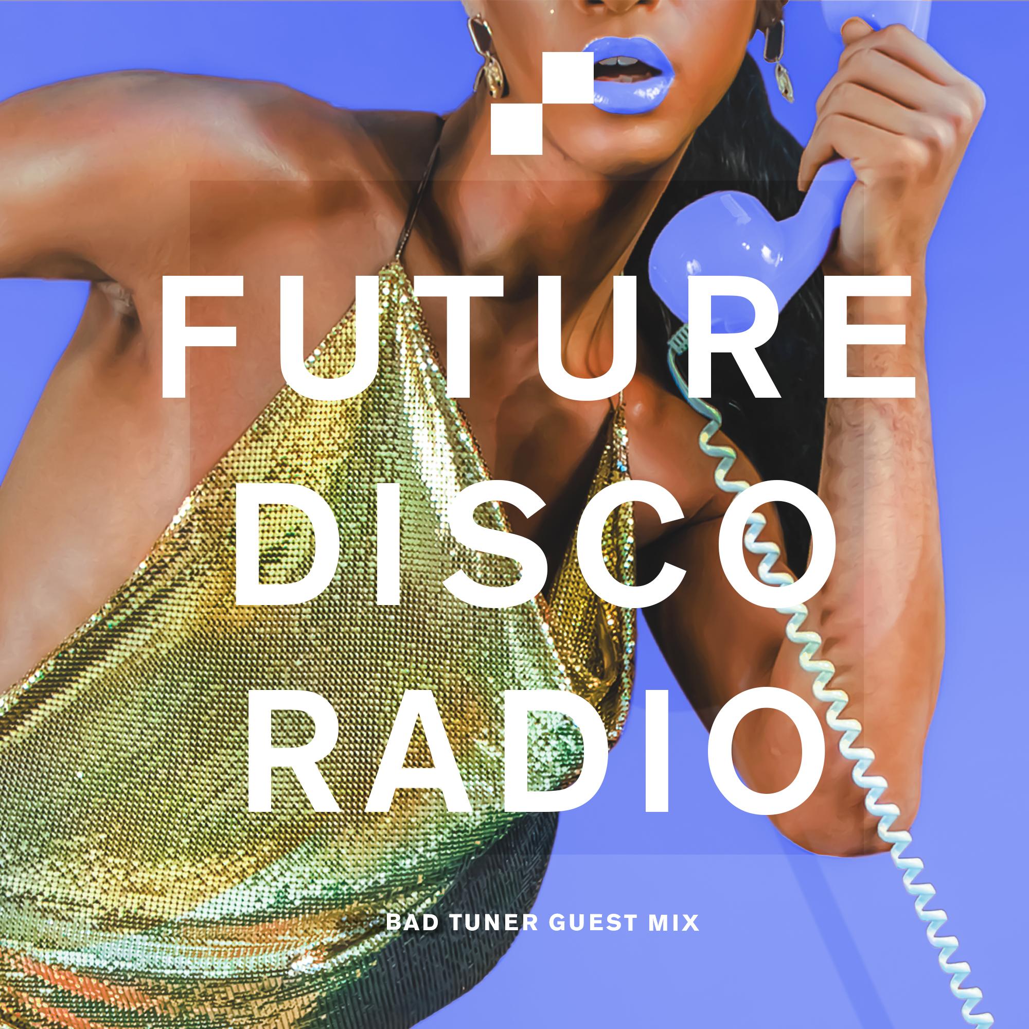 bat tuner Future Disco Radio Guest Mix