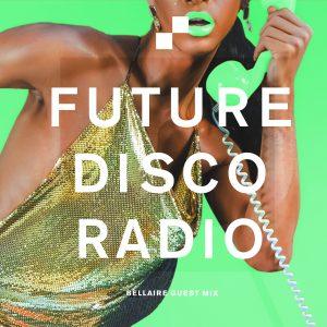 Bellaire Guest Mix - Future Disco Radio Show