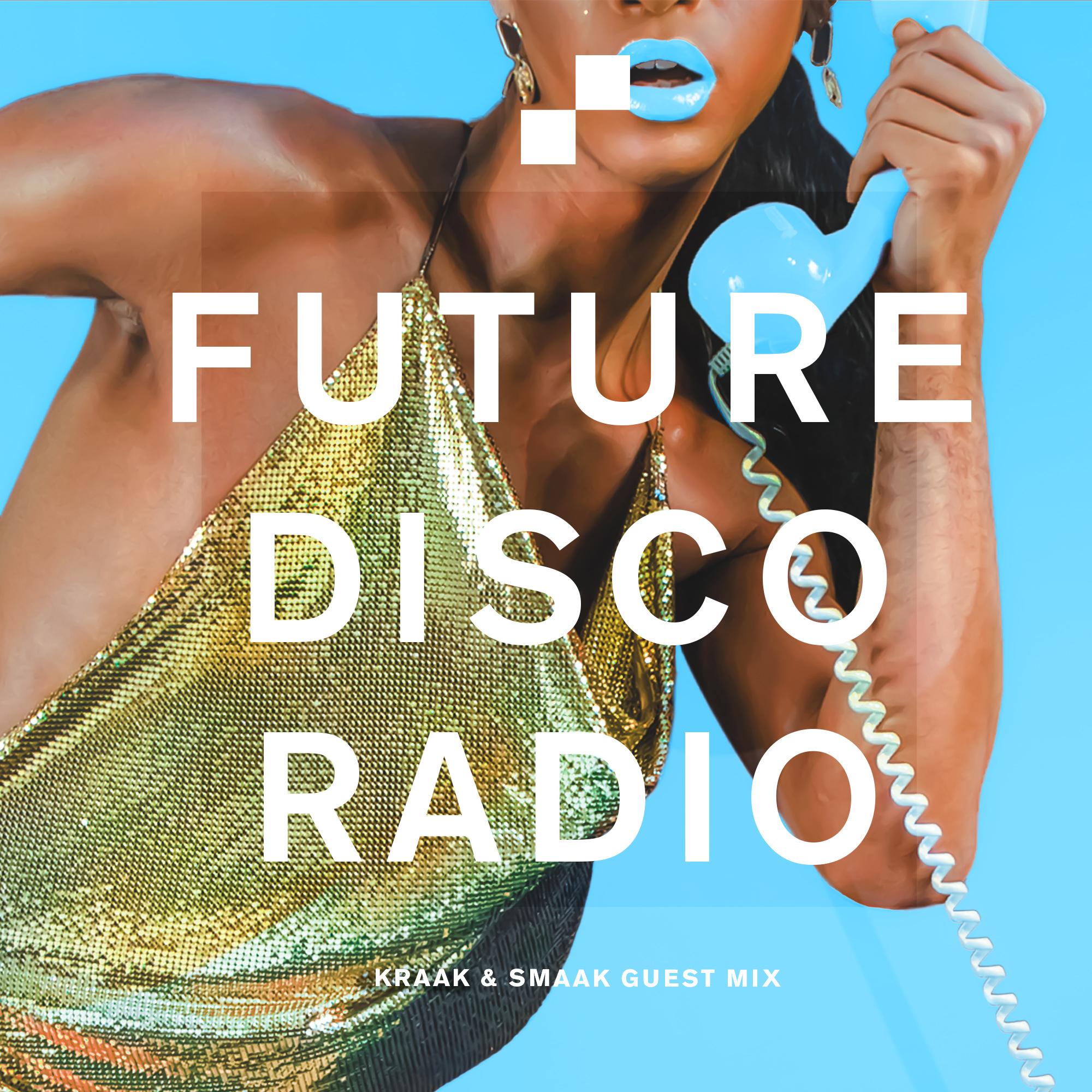Future Disco Radio - 091 - Kraak & Smaak Guest Mix