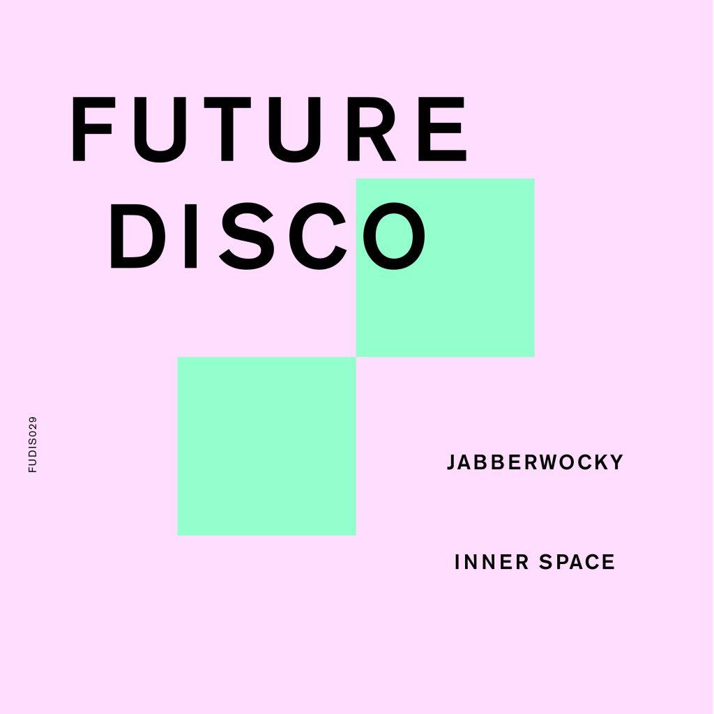 Jabberwocky - Inner Space Future Disco Records