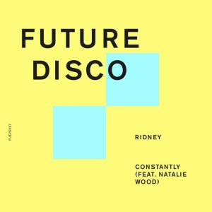 Ridney - Constantly Future Disco Records