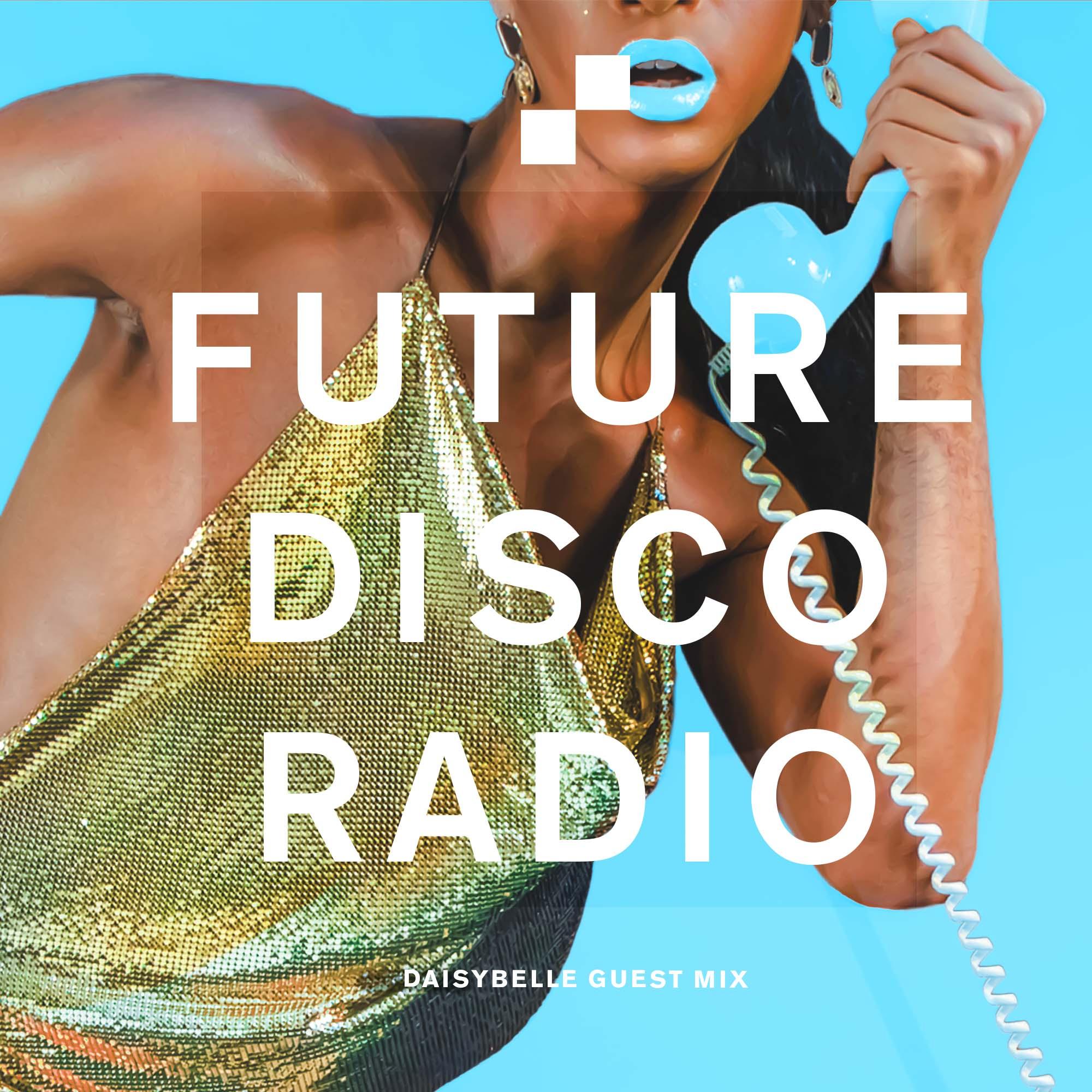 Daisybelle Future Disco Radio Show